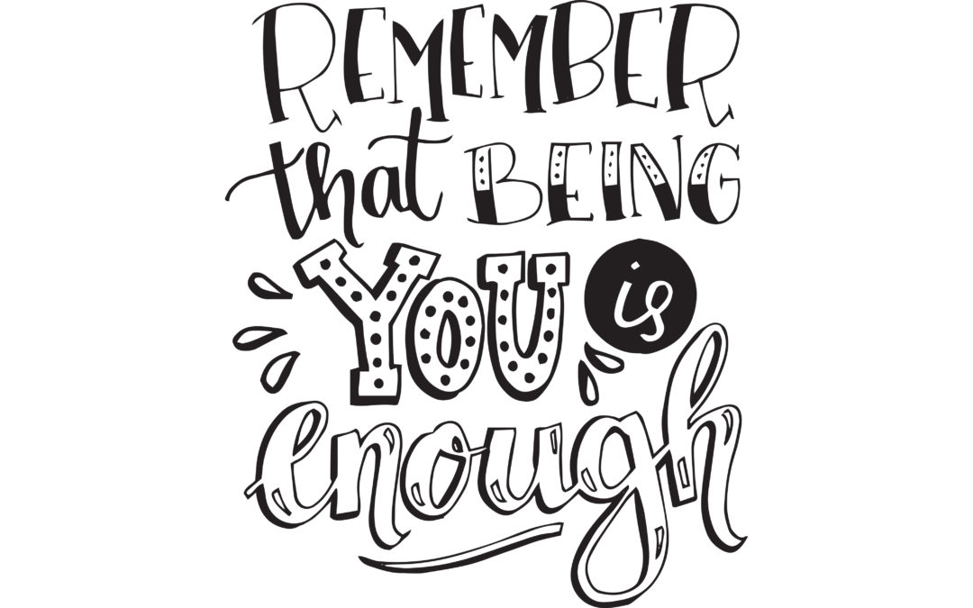 You Are Enough!