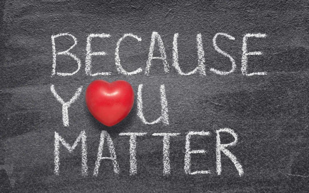 YOUR LIFE DOES MATTER!